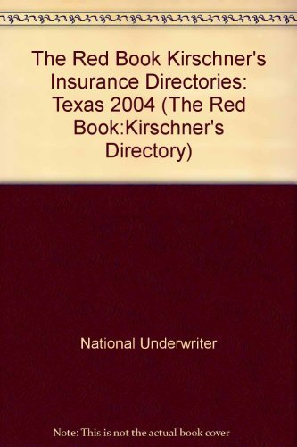 The Red Book Kirschner's Insurance Directories: Texas 2004 (The Red Book:Kirschner's Directory) (0872185869) by National Underwriter
