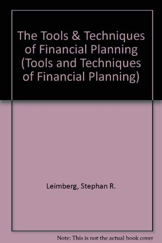 9780872186156: The Tools & Techniques of Financial Planning (TOOLS AND TECHNIQUES OF FINANCIAL PLANNING)
