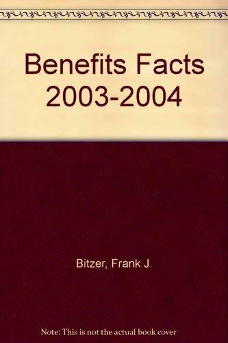 Benefits Facts 2003-2004: Bitzer, Frank J.,