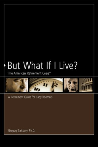 9780872186972: But What If I Live?: The American Retirement Crisis