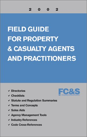 9780872187009: Field Guide for Property & Casualty Agents and Practitioners (2002 Edition)