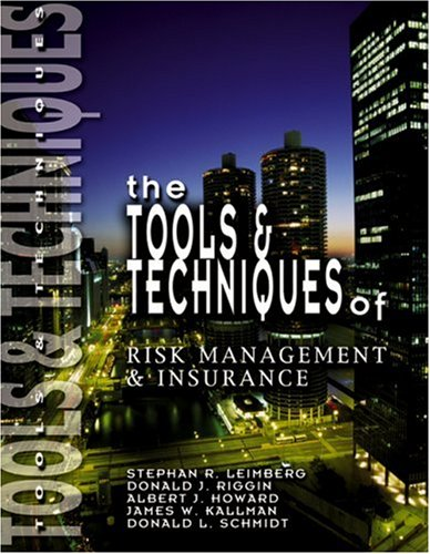 The Tools & Techniques of Risk Management & Insurance: Albert J. Howard; Donald J. Riggin; ...