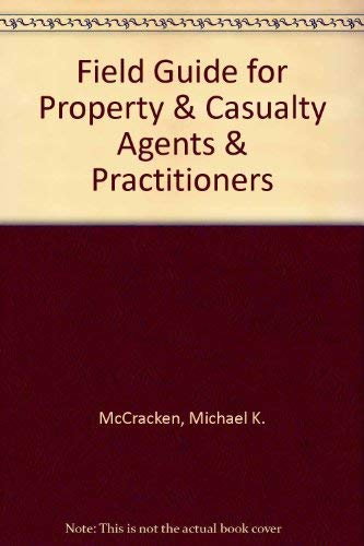 9780872187139: Field Guide for Property & Casualty Agents & Practitioners