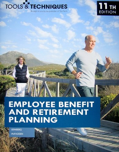9780872189874: Tools & Techniques of Employee Benefit and Retirement Planning, 11th ed. (Tools and Techniques of Employee Benefit and Retirement Planning)