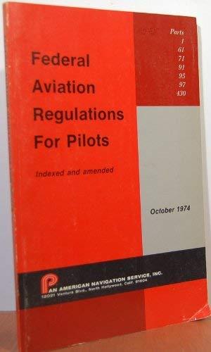 Federal Aviation Regulations for Pilots, 1985: Pan American Navigation Service Staff (editor)