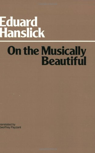 9780872200142: On the Musically Beautiful: A Contribution Towards the Revision of the Aesthetics of Music