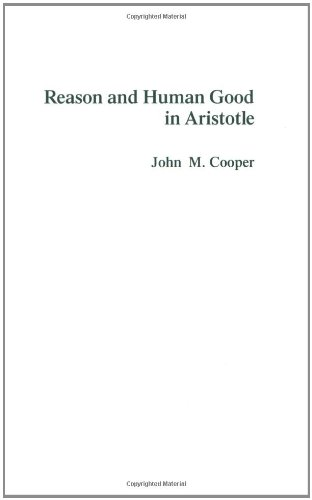 REASON AND HUMAN GOOD IN ARISTOTLE