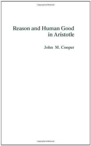 9780872200227: Reason and Human Good in Aristotle