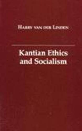 Kantian Ethics and Socialism: Linden, Harry van