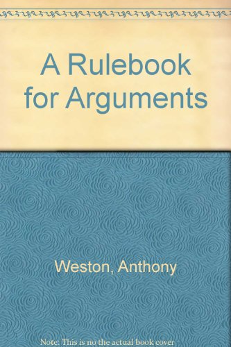9780872200302: A Rulebook for Arguments