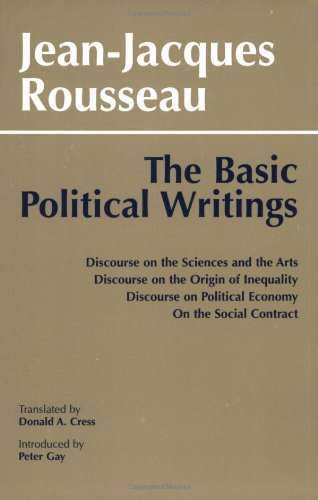 9780872200470: The Basic Political Writings: Discourse on the Sciences and the Arts: Discourse on the Origin of...: Discourse on the Sciences and the Arts, ... Political Economy, On the Social Contract