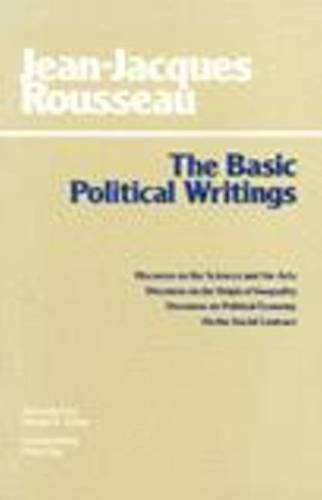 9780872200487: Basic Political Writings: Discourse on the Sciences and the Arts, Discourse on the Origin of Inequality, Discourse on Political Economy on the Socia