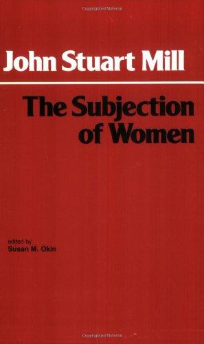 9780872200548: The Subjection of Women (Hackett Classics Series)