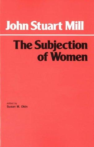 9780872200555: The Subjection of Women (Hackett Classics)