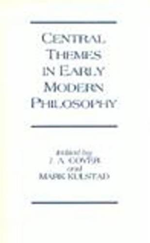 9780872201101: Central Themes in Early Modern Philosophy: Essays Presented to Jonathan Bennett