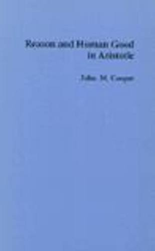 9780872201156: Reason and Human Good in Aristotle