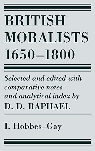 9780872201163: British Moralists: 1650-1800 (Volumes 1): Volume I: Hobbes - Gay