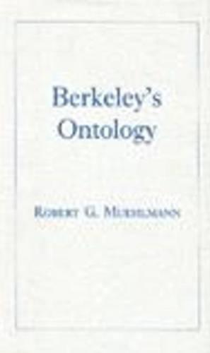 Berkeley's Ontology.: MUEHLMANN, Robert G.
