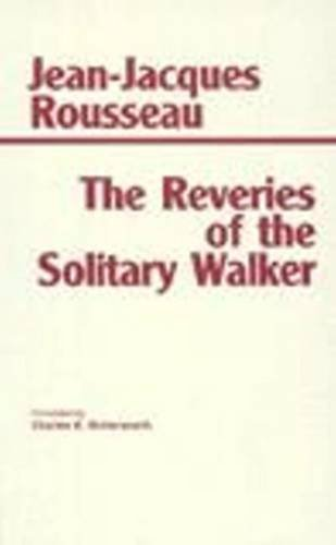 9780872201637: The Reveries of the Solitary Walker (Hackett Classics)