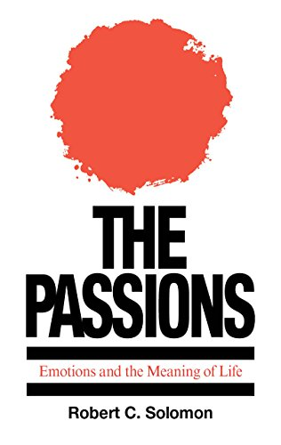 9780872202269: The Passions: Emotions and the Meaning of Life