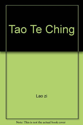 Tao Te Ching: Lao-Tzu; Addiss, Stephen;