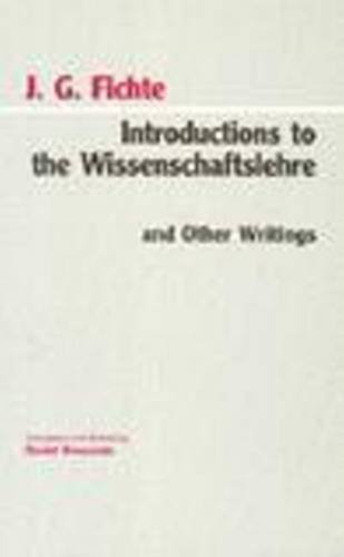 9780872202405: Introductions to the Wissenschaftslehre and Other Writings (1797-1800) (Hackett Classics)