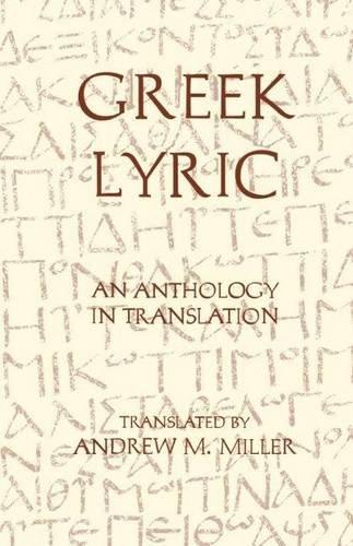 9780872202917: Greek Lyric: An Anthology in Translation (Hackett Classics)