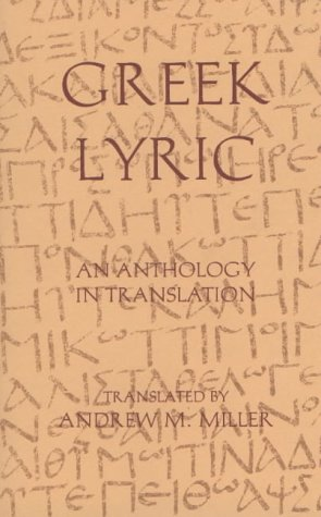 9780872202924: Greek Lyric: An Anthology in Translation (Hackett Classics)