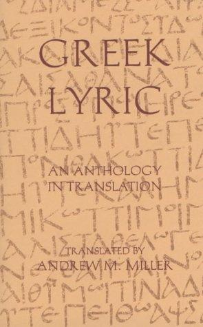 9780872202924: Greek Lyric: An Anthology in Translation (Hackett Classics)