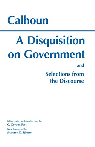 9780872202931: A Disquisition On Government and Selections from The Discourse (Hackett Classics)