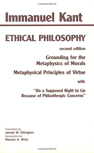 9780872203204: Kant: Ethical Philosophy: Grounding for the Metaphysics of Morals, and, Metaphysical Principles of Virtue, with,
