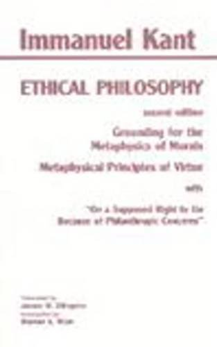 9780872203211: Kant: Ethical Philosophy: Grounding for the Metaphysics of Morals, and, Metaphysical Principles of Virtue, with,