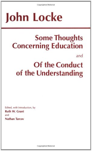 9780872203341: Some Thoughts Concerning Education and of the Conduct of the Understanding