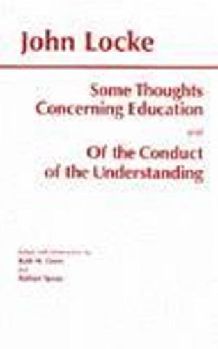 9780872203358: Some Thoughts Concerning Education and of the Conduct of the Understanding: And, of the Conduct of the Understanding