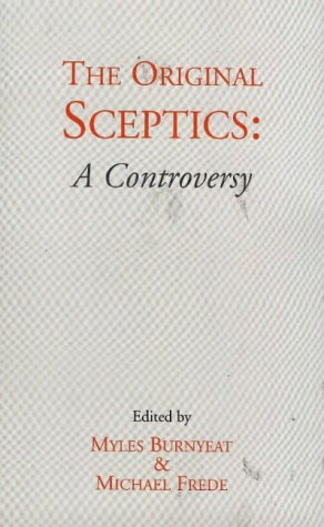 The Original Sceptics: A Controversy (9780872203471) by Myles Burnyeat; Michael Frede