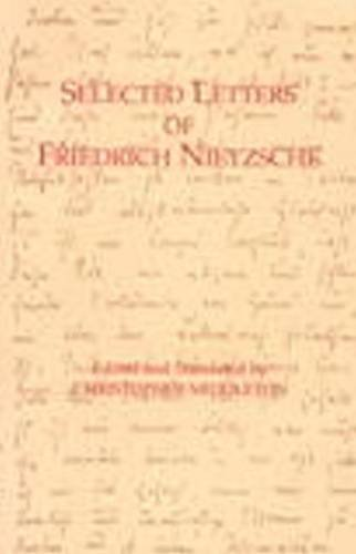 9780872203594: Selected Letters of Friedrich Nietzsche (Hackett Classics)
