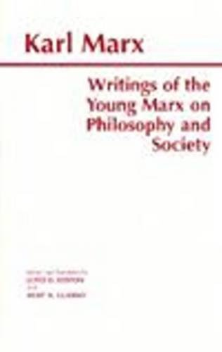 9780872203693: Writings of the Young Marx on Philosophy and Society (Hackett Classics)