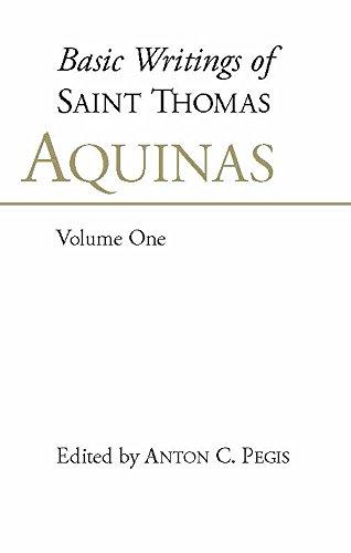 Basic Writings of St. Thomas Aquinas: (Volume: Aquinas, Thomas