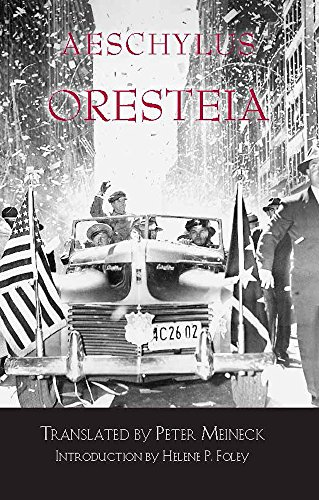 9780872203907 - Oresteia by Aeschylus; Peter Meineck ...