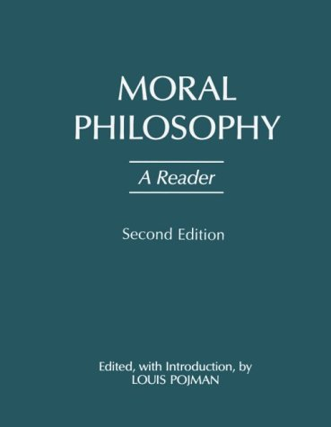 Moral Philosophy: A Reader - Second Edition