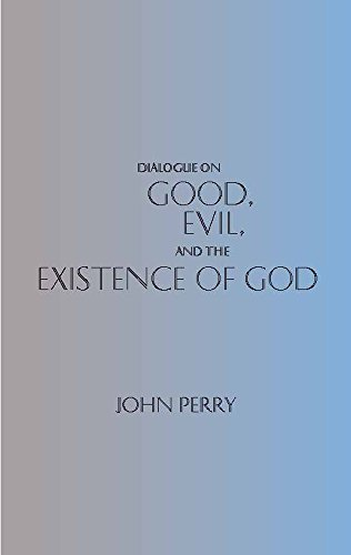 9780872204607: Dialogue on Good, Evil and the Existence of God