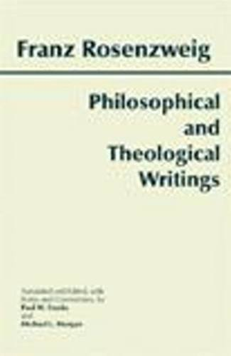 Philosophical and Theological Writings (0872204731) by Rosenzweig, Franz; Franks, Paul W.; Morgan, Michael L.