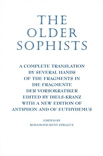 9780872205567: The Older Sophists: A Complete Translation by Several Hands of the Fragments in Die Fragmente Der Vorsokratiker, Edited by Diels-Kranz. With a New Edition of Antiphon and