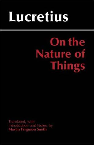 On the Nature of Things, Translated by: Titus Lucretius Carus;