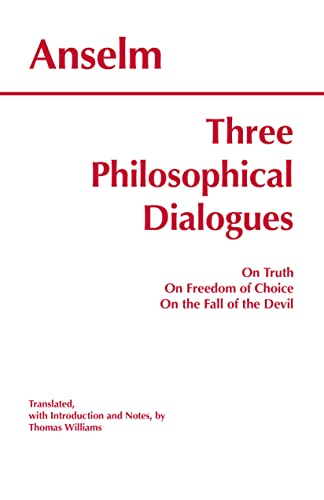 9780872206113: Three Philosophical Dialogues: On Truth, On Freedom of Choice, On the Fall of the Devil (Hackett Classics)