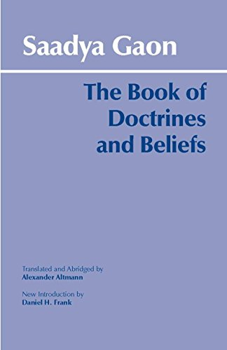 The Book of Doctrines and Beliefs (Hackett Classics) (0872206394) by Saadya Gaon; Alexander Altmann; Daniel H. Frank