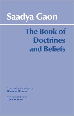 The Book of Doctrines and Beliefs (Hackett Classics) (0872206408) by Saadya Gaon; Daniel H. Frank