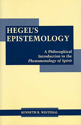 9780872206458: Hegel's Epistemology: A Philosophical Introduction to the Phenomenology of Spirit