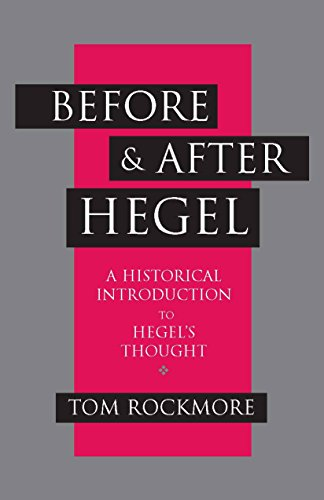 9780872206472: Before and After Hegel: A Historical Introduction to Hegel's Thought
