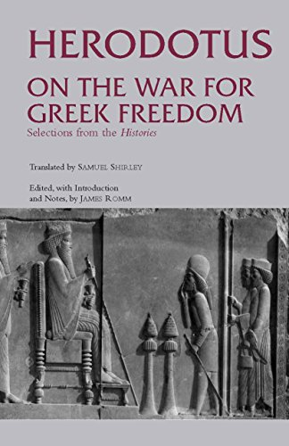 9780872206670: On the War for Greek Freedom: Selections from The Histories (Hackett Classics)